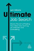 Ultimate Job Search: Master the Art of Finding Your Ideal Job, Getting an Interview and Networking - Ultimate Series (Paperback)