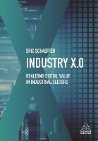Industry X.0: Realizing Digital Value in Industrial Sectors (Hardback)