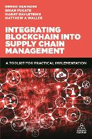 Integrating Blockchain into Supply Chain Management: A Toolkit for Practical Implementation (Paperback)