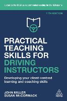 Practical Teaching Skills for Driving Instructors: Developing Your Client-Centred Learning and Coaching Skills (Paperback)