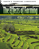 The Effects of Farming - Earth's Changing Landscape (Paperback)