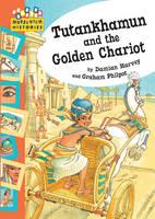 Tutankhamun and the Golden Chariot: Bk. 6 - Hopscotch Histories (Hardback)