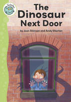 The Dinosaur Next Door - Tadpoles 56 (Paperback)