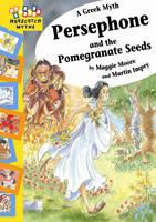 Persephone and the Pomegranate Seeds - Hopscotch Myths 8 (Paperback)