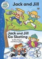 Jack and Jill / Jack and Jill Go Skating - Tadpoles Nursery Rhymes No. 2 (Paperback)
