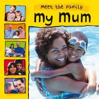My Mum - Meet the Family 3 (Paperback)