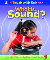 What is Sound? - In Touch with Science 6 (Hardback)