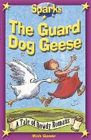 The Rowdy Romans:The Guard Dog Geese - Sparks (Paperback)