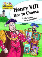 Henry VIII Has to Choose - Hopscotch Histories 14 (Paperback)