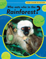 Who Eats Who in the Rainforest? - Food Chains in Action 12 (Paperback)
