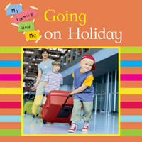 Going on Holiday - My Family & Me 6 (Paperback)