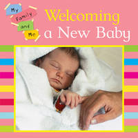 Welcoming a New Baby - My Family & Me No. 8 (Paperback)