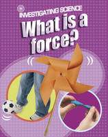 What is a Force? - Investigating Science 11 (Paperback)