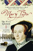 Mary Tudor: The First Queen (Paperback)
