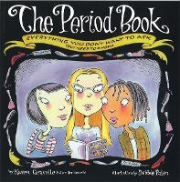 The Period Book: Everything you don't want to ask (but need to know) (Paperback)