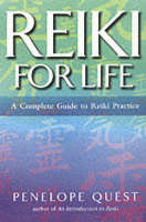 Reiki for Life: The Essential Guide to Reiki Practice (Paperback)