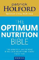 The Optimum Nutrition Bible: The Book You Have To Read If Your Care About Your Health (Paperback)