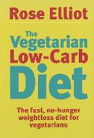 The Vegetarian Low-Carb Diet: The fast, no-hunger weightloss diet for vegetarians (Paperback)