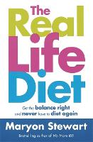 The Real Life Diet: Get the balance right and never have to diet again (Paperback)