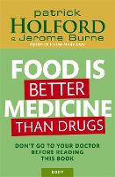 Food Is Better Medicine Than Drugs: Don't go to your doctor before reading this book (Paperback)