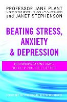 Beating Stress, Anxiety And Depression: Groundbreaking ways to help you feel better (Paperback)