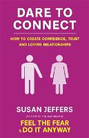 Dare To Connect: How to create confidence,  trust and loving relationships (Paperback)