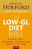 The Low-GL Diet Bible: The perfect way to lose weight, gain energy and improve your health (Paperback)