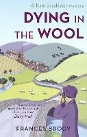 Dying In The Wool: Book 1 in the Kate Shackleton mysteries - Kate Shackleton Mysteries (Paperback)