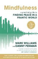 Mindfulness: A practical guide to finding peace in a frantic world (Paperback)