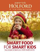 Smart Food For Smart Kids: Easy recipes to boost your child's health and IQ (Paperback)