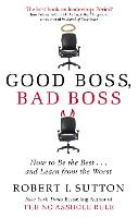 Good Boss, Bad Boss: How to Be the Best... and Learn from the Worst (Paperback)