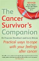 The Cancer Survivor's Companion: Practical ways to cope with your feelings after cancer (Paperback)