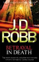 Betrayal In Death: 12 - In Death (Paperback)