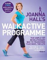 Joanna Hall's Walkactive Programme: The simple yet revolutionary way to transform your body, for life (Paperback)