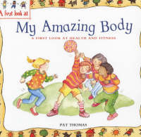 Health and Fitness: My Amazing Body - A First Look at... 16 (Paperback)