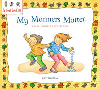 My Manners Matter - A First Look at Politeness (Paperback)
