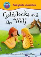 Goldilocks and the Wolf - Start Reading: Fairytale Jumbles 1 (Paperback)