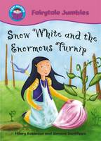 Snow White and the Enormous Turnip - Start Reading: Fairytale Jumbles 4 (Paperback)