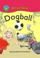 Start Reading: Out and About: Dogball - Start Reading: Out and About (Paperback)