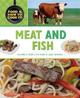 Food and How To Cook It!: Meat and Fish - Food and How To Cook It! (Hardback)
