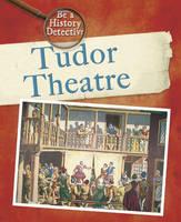 A Tudor Theatre - Be a History Detective 1 (Hardback)