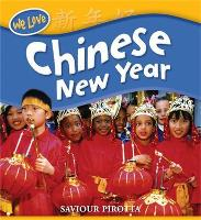 We Love Festivals: Chinese New Year - We Love Festivals (Paperback)