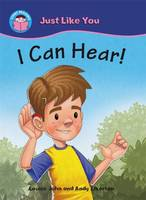I Can Hear! - Start Reading: Just Like You No. 1 (Paperback)