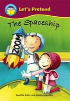 The Spaceship - Start Reading: Let's Pretend 4 (Paperback)