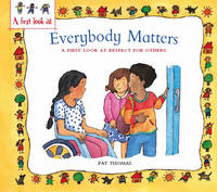 Everybody Matters: Respect for Others - A First Look at... 11 (Hardback)
