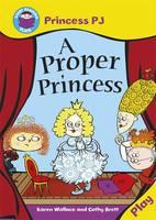 Princess PJ: A Proper Princess - Start Reading: Plays 3 (Paperback)