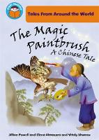 The Magic Paintbrush: a Chinese tale - Start Reading: Tales From Around the World 1 (Paperback)