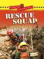 Rescue Squad - Saving Lives - Mission Impossible 1 (Hardback)