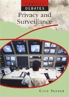 Ethical Debates: Privacy and Surveillance - Ethical Debates (Hardback)