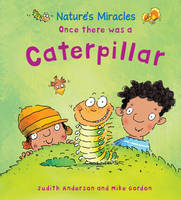 Once There Was a Caterpillar - Nature's Miracles 17 (Paperback)